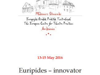International scientific and artistic conference: Euripides the innovator, -13-14-15/05/2016, Gardzi
