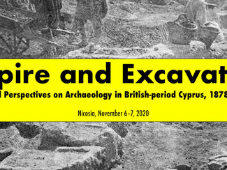 CALL. 20.03.2020: Empire and excavation: critical perspectives on archaeology in British-period Cypr