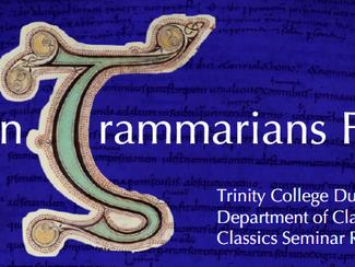 Latin Grammarians Forum - 30-31/05/2019, Dublin (Ireland)