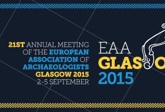 21st Annual Meeting The European Association of Archaeologists (EAA 2015) - 02-03-04-05/09/2015, Gla