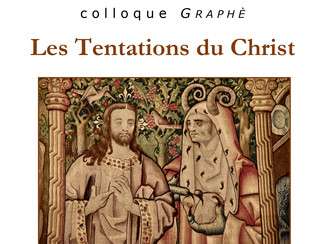 Colloque Graphè 2020: Les tentations du Christ - 19-20/03/2020, Arras (France)