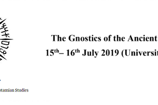CALL. 31.10.2018: The Gnostics of the Ancient Near East - Oxford (England)
