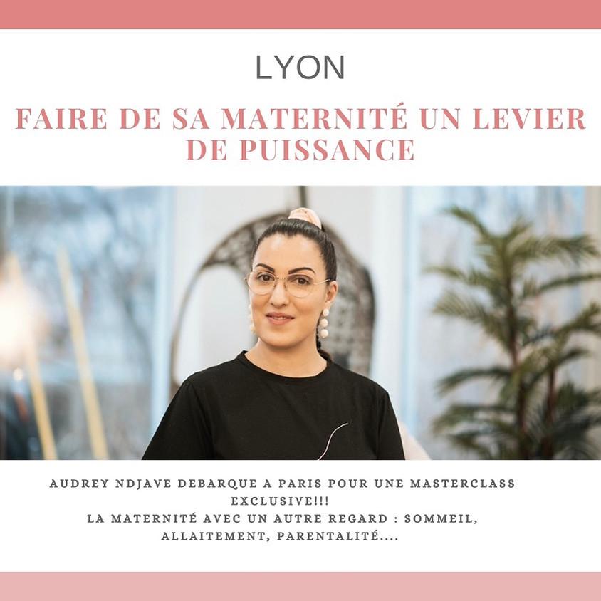 LYON Masterclass : Faire de sa maternité un Levier de puissance au feminin