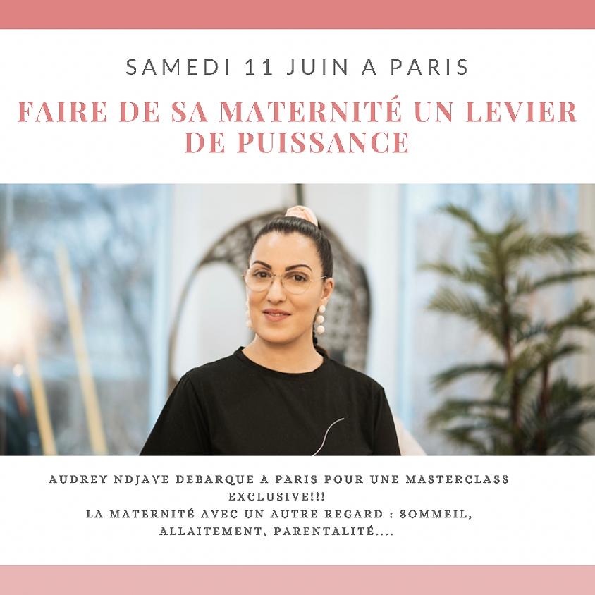 Masterclass Exclu PARIS :  Faire la maternité un Levier de Puissance !!