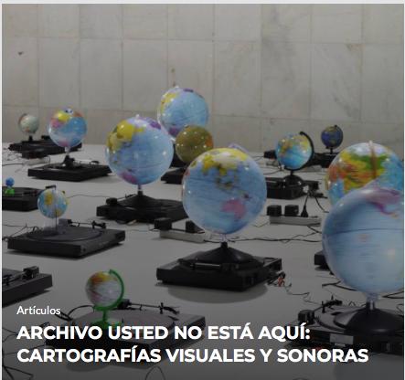 Archivo Usted no está aquí: cartografías visuales y sonoras