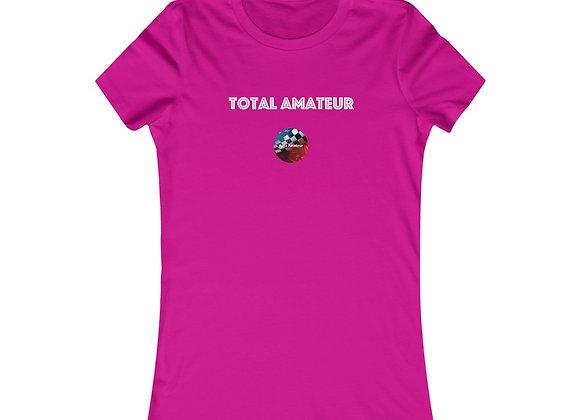'Total Amateur' Ladies' Favorite Tee