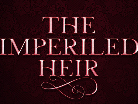 The Imperiled Heir {First Chapter}