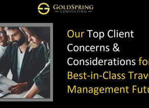 GoldSpring's Top Client Concerns & Considerations for a Best-in-Class Travel Management Future