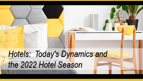 Hotels:  Today's Dynamics and the 2022 Hotel Season