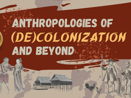 CALL FOR PROPOSALS: Anthropologies of (De)Colonization and Beyond │43rd UGAT Annual Conference