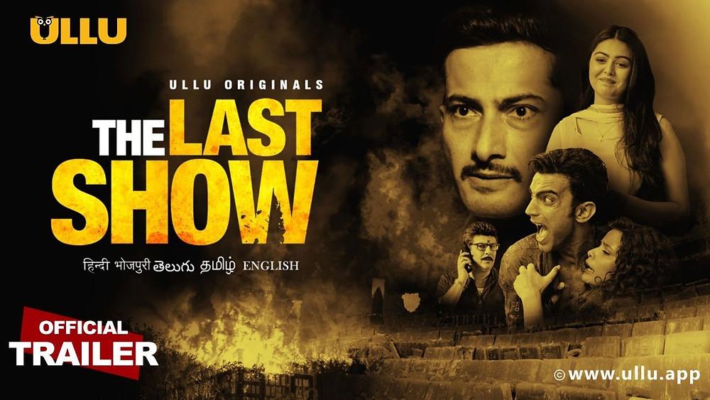 The Last Show Ullu Web Series 2021