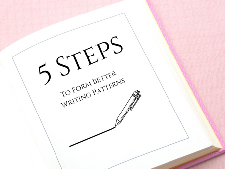 5 Steps To Form Better Writing Patterns
