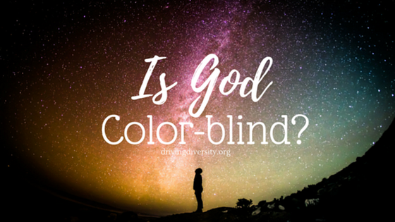 Is God Colorblind?