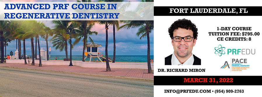 1 Day Advanced PRF Course in Regenerative Dentistry Fort Lauderdale Mar 31, 2022