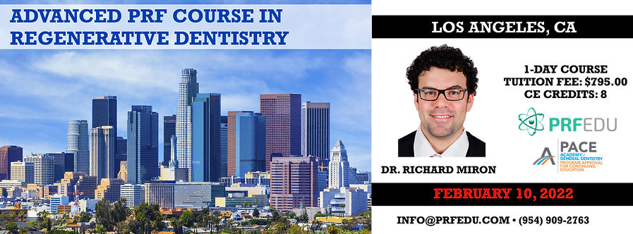 1 Day Advanced PRF Course in Regenerative Dentistry LA, February 10, 2022