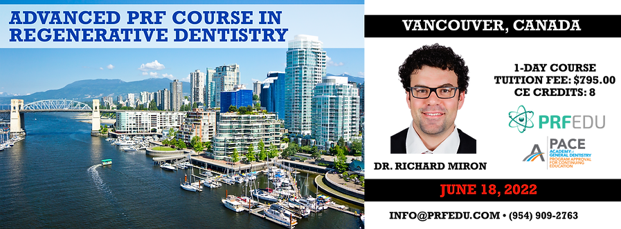 1 Day Advanced PRF Course in Regenerative Dentistry Vancouver June 18, 2022