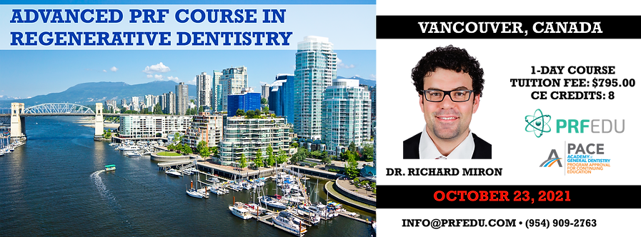 1 Day Advanced PRF Course in Regenerative Dentistry Vancouver, October 23,2021