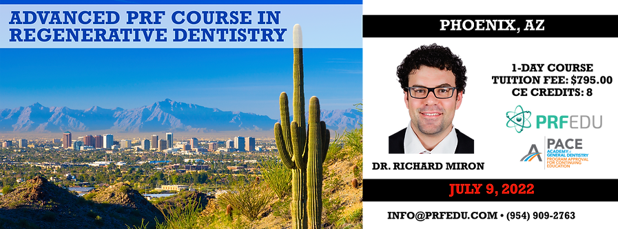 1 Day Advanced PRF Course in Regenerative Dentistry Phoenix July 9, 2022