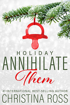 The-Annihilate-Them-Series-Christina-Ross-Romantic-Suspense-Comedy-New-Adult-Billionaire-Romance-Novels-Holiday-Christmas
