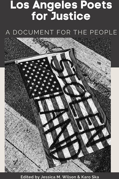 Los Angeles Poets for Justice: A Document for the People