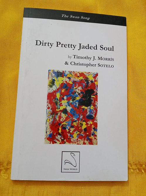 Dirty Pretty Jaded Soul