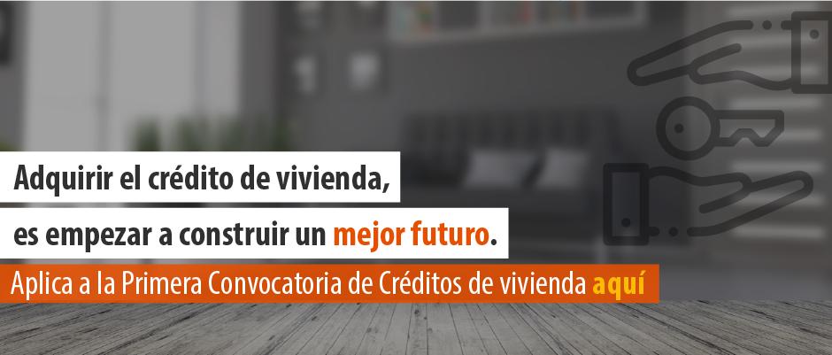 Conoce los requisitos para aplicar a la Convocatoria de Créditos de Vivienda