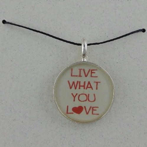 'live what you love'