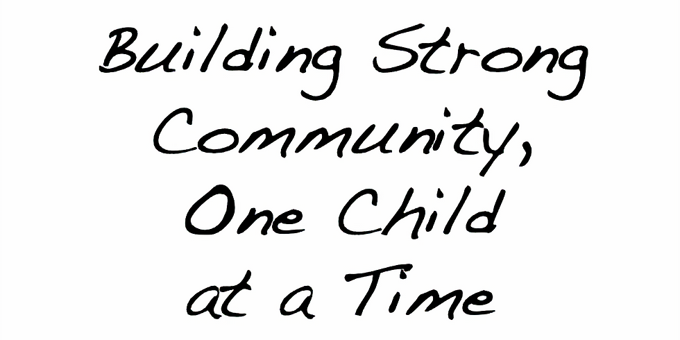 Building Strong Community, One Child at a Time
