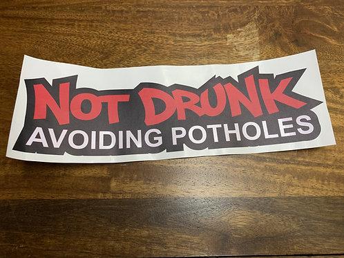 Not Drunk, Avoiding Potholes Sticker