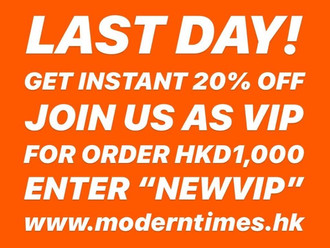 【LAST DAY 最後今天.20% OFF 成為會員・JOIN US AS MODERN TIMES VIP 尊享限定優惠】