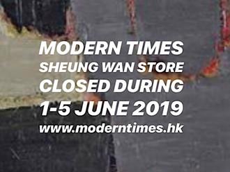 【MODERN TIMES WILL BE CLOSED 1-5 JUN 2019・臨時休業】