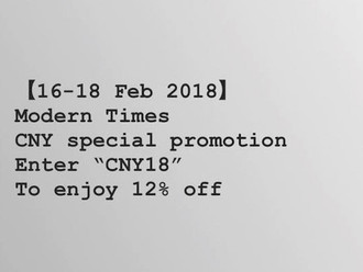【MODERN TIMES CNY SPECIAL PROMOTION・新年期間限定優惠】