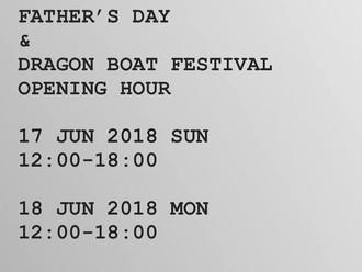 【SPECIAL OPENING HOUR・父親節及端午節特別營業時間】