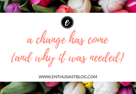 A Change Has Come {And Why It Was Needed}