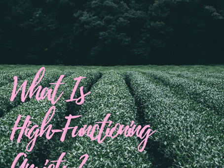 What is High-Functioning Anxiety?