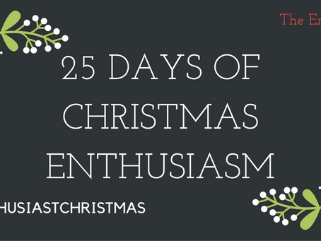 Welcome to 25 Days of Christmas Enthusiasm!