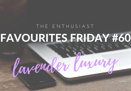 Favourites Friday #60: Lavender Luxury