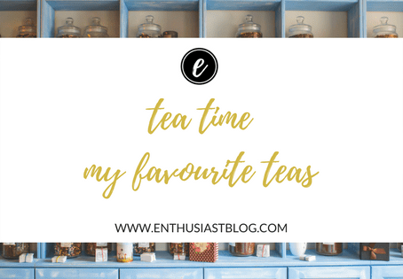 Tea Time: My Favourite Teas