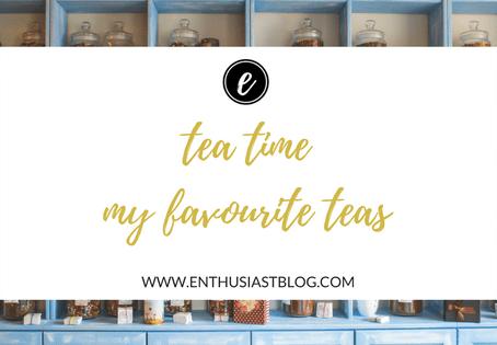Tea Time: My Favourite Teas