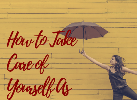 How to Take Care of Yourself as an Adult