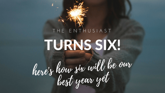 the-enthusiast-turns-six