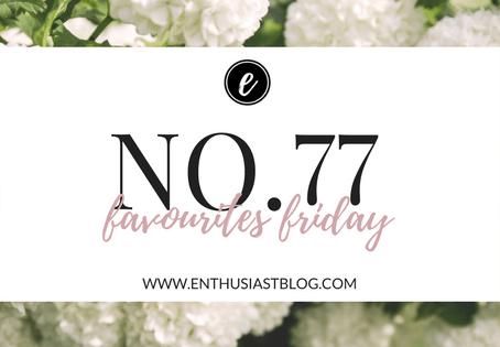 Favourites Friday No.77