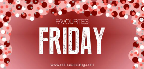 Favourites Friday