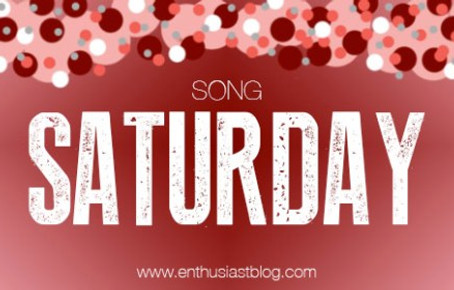 Song Saturday: Tunes of the Week