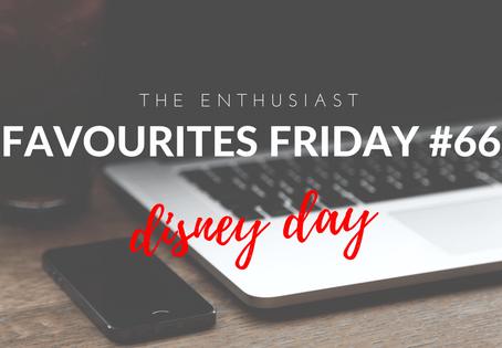 Favourites Friday #66: Disney Day