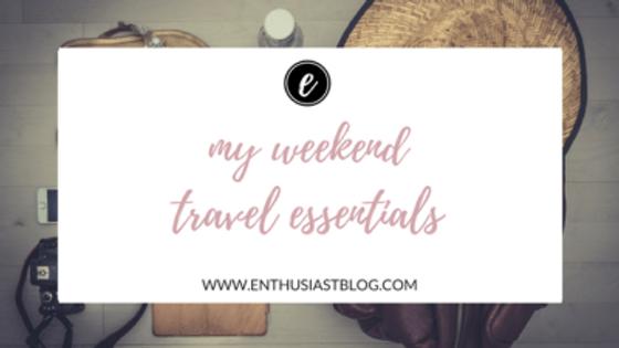 my weekend travel essentials