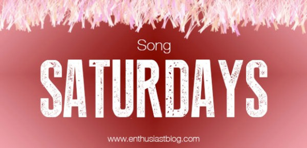 Song Saturdays