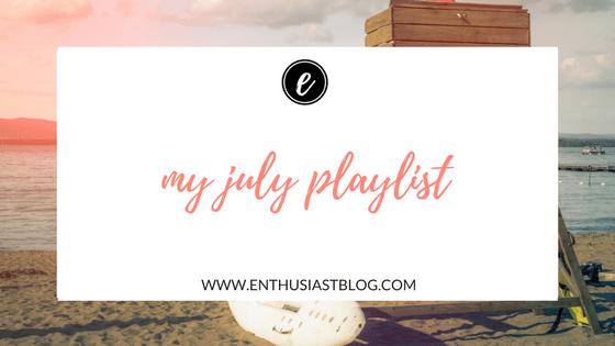 my july playlist