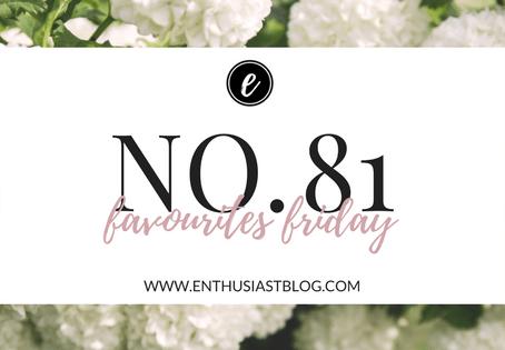 Favourites Friday No.81