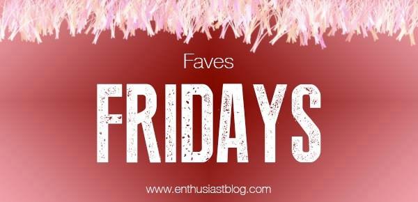 Fave Fridays